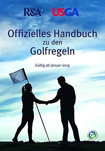 Offizielles Handbuch zu den Golfregeln: Gültig ab Januar 2019