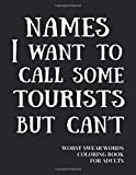 Names I Want To Call Some Tourists But Can't: Worst