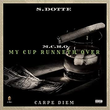 M.C.R.O: My Cup Runneth Over