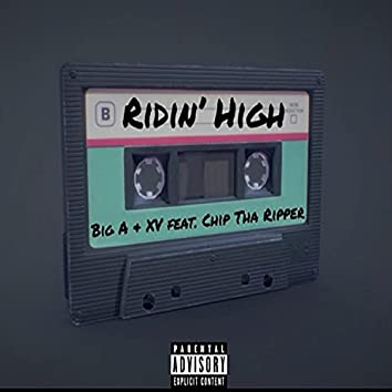 Ridin' High (feat. Chip Tha Ripper)