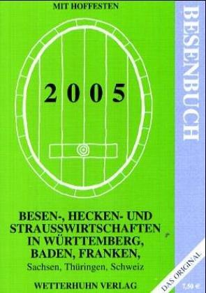 Besen-, Hecken-, Rädle- und Straußenwirtschaften in Baden, Württemberg, Franken, Thüringen, Sachsen und der Schweiz 2008