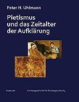 Pietismus und das Zeitalter der Aufklaerung