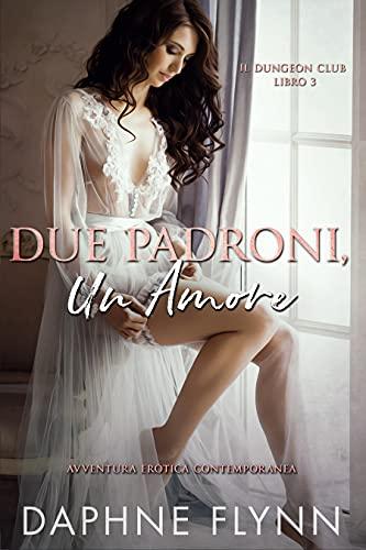 Due padroni, un amore (Il Dungeon Club Vol. 3) (Italian Edition)