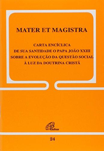 Mater et Magistra - 24: Sobre a evolução da questão social à luz da Doutrina Cristã