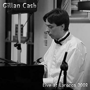 Live at Larocca, 2008