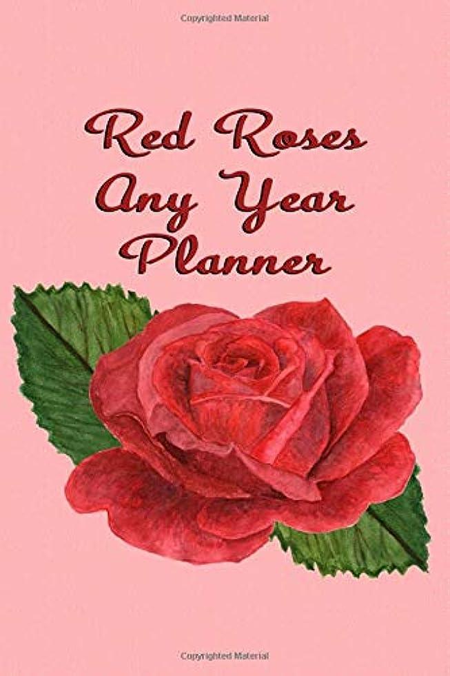 シャイニングパーチナシティ脱走Red Roses Any Year Planner: Fully Colored Sunday to Saturday monthly planner with rose images.