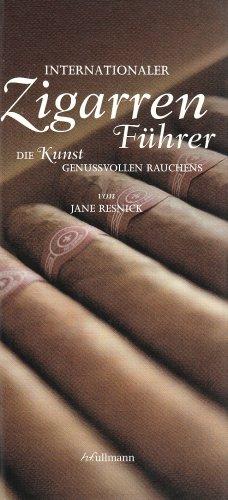 Internationaler Zigarrenführer: Die Kunst genußvollen Rauchens