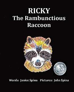 Ricky the Rambunctious Raccoon by [Janice Spina, John Spina]