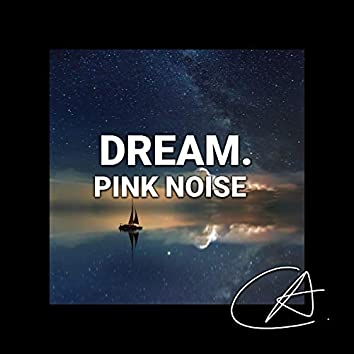 Pink Noise Dream (Loopable)