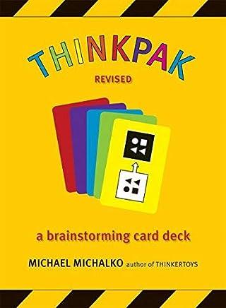 Thinkpak: A Brainstorming Card Deck by Michael Michalko(2006-06-01)