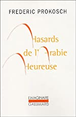Hasards de l'Arabie heureuse de Frederic Prokosch