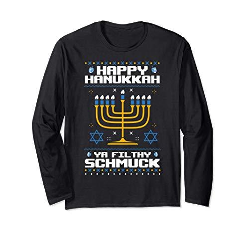 Happy Hanukkah Ya Filthy Schmuck Funny Jewish Ugly Sweater Long Sleeve T-Shirt