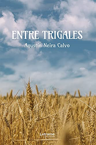 Entre trigales de Agustín Neira Calvo
