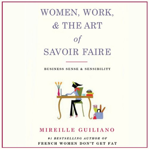 Women, Work, and the Art of Savoir Faire audiobook cover art