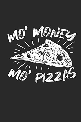 Mo' Money Mo' Pizzas: Dot matrix notebook for the journal or diary for women and men