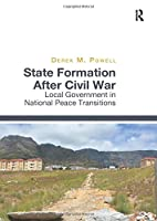 State Formation After Civil War: Local Government in National Peace Transitions