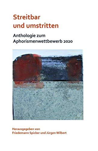 Streitbar und umstritten: Anthologie zum Aphorismenwettbewerb 2020