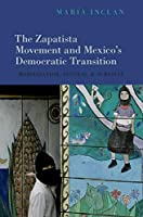 The Zapatista Movement and Mexico's Democratic Transition: Mobilization, Success, and Survival