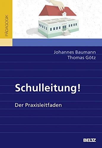 Schulleitung!: Der Praxisleitfaden