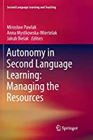 Autonomy in Second Language Learning: Managing the Resources (Second Language Learning and Teaching)