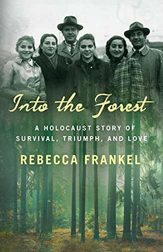 Into the Forest: A Holocaust Sto...