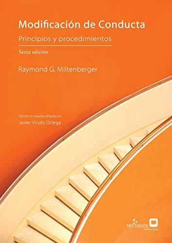 Modificación de Conducta: Principios y Procedimientos, sexta edición (Spanish Edition)
