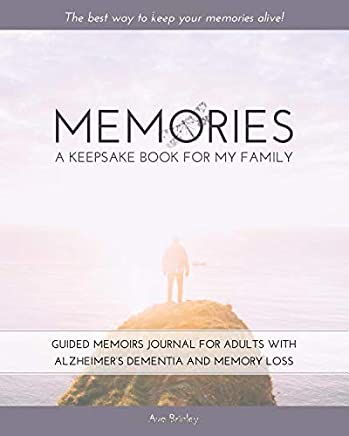 Memories - A Keepsake Book For My Family: Guided Memoirs Journal For Adults With Alzheimer's Dementia And Memory Loss