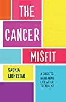 The Cancer Misfit: A Guide to Navigating Life After Treatment