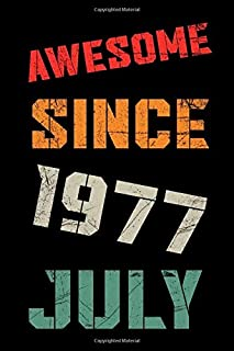 Awesome Since 1977 July: Birthday gift Notebook Happy Birthday 43 Years Old Gift For men and women unique birthday presents for husband unique ... birthday gift for grandfather or grandmother