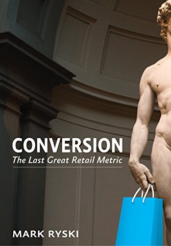 Conversion: The Last Great Retail Metric (English Edition)