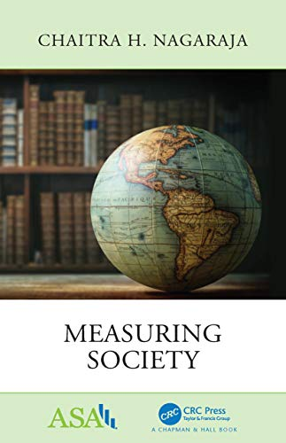 Measuring Society (ASA-CRC Series on Statistical Reasoning in Science and Society) (English Edition)
