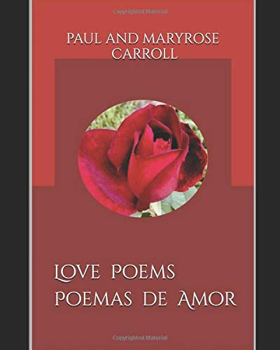 Compare Textbook Prices for Love Poems Paul and Maryrose Carroll: Poemas de Amor Love Poems in multiple translations  ISBN 9781546649809 by Carroll, Paul and Maryrose