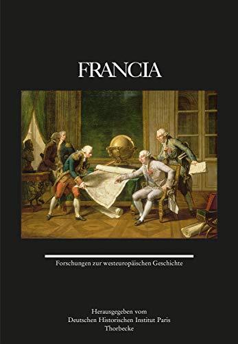 Francia, Band 47: Forschungen zur westeuropäischen Geschichte (Francia - Forschungen zur westeuropäischen Geschichte) (German Edition)