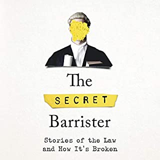 The Secret Barrister                   By:                                                                                                                                 The Secret Barrister                               Narrated by:                                                                                                                                 Jack Hawkins                      Length: 11 hrs and 51 mins     2,259 ratings     Overall 4.6