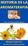 historia de la aroma-terapia con aceites esenciales ( introducción )