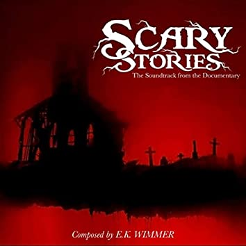Scary Stories (The Soundtrack from the Documentary)