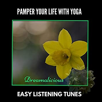 Pamper Your Life With Yoga - Easy Listening Tunes