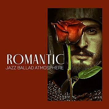 Romantic Jazz Ballad Atmosphere: Slow Love, Instrumental Background Music, Mellow Jazz