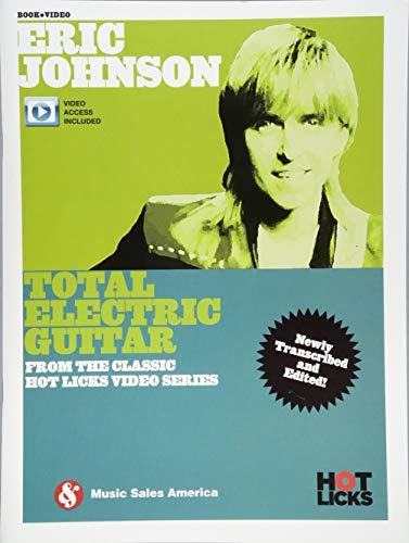 Eric Johnson: Total Electric Guitar (Hot Licks)