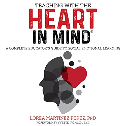 Teaching with the HEART in Mind Audiobook By Lorea Martinez cover art