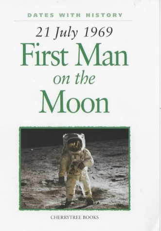 21 July 1969 : First Man on the Moon (Dates with History)