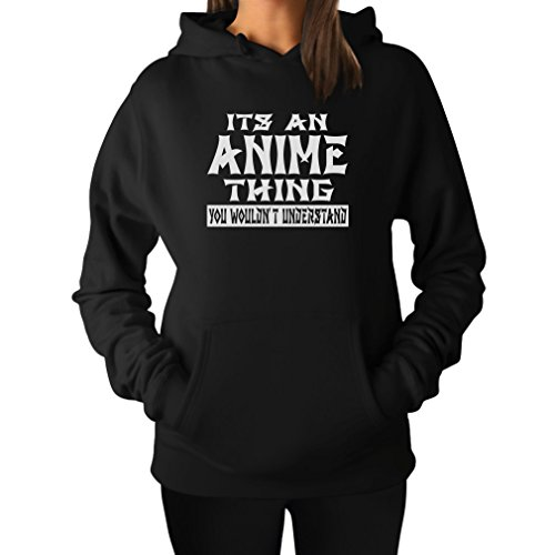 It's an Anime Thing You Wouldn't Understand Women's Hoodie Small Black