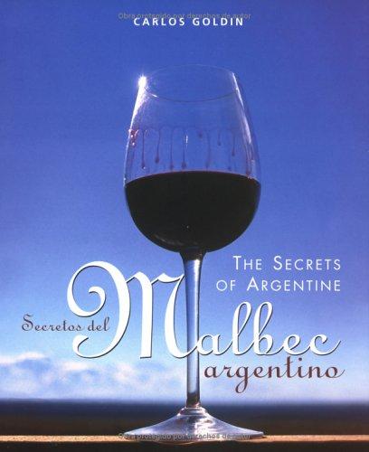 Secretos del Malbec Argentino - The Secrets of Argentine Malbec