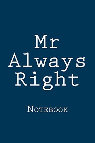 Mr Always Right: Notebook