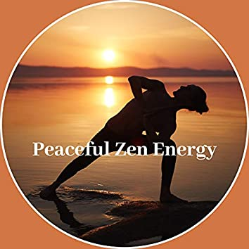 Peaceful Zen Energy – Mindfulness New Age Melodies for Relaxation, Meditation or Study