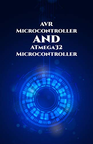 AVR Microcontroller and ATmega32 Microcontroller projects handson: HC-05 Bluetooth module, 8x8 Light Emitting Diode Matrix, Alarm System, Light Intensity etc.., (English Edition)