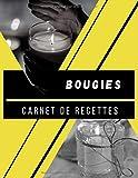 Carnet de recettes bougies: 50 recettes de bougies et cosmétiques à remplir par vos soins | Mes...