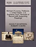 Michael O'Looney, Petitioner, v. United States. U.S. Supreme Court Transcript of Record with Supporting Pleadings
