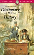 The Wordsworth Dictionary of British History (The Wordsworth Collection Reference Library)