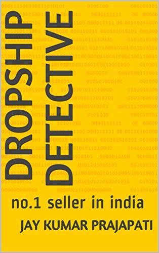 Dropship Detective: no.1 seller in india (English Edition)